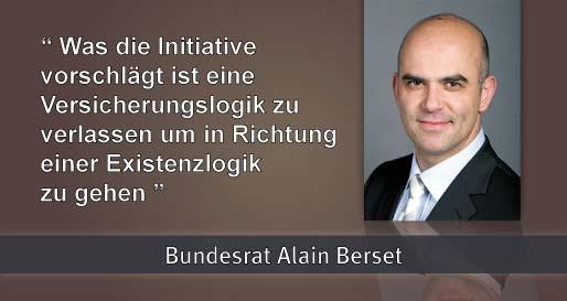 """Alain Berset : """"Was die Initiative vorschlägt ist eine Versicherungslogik zu verlassen um in Richtung einer Existenzlogik zu gehen"""""""