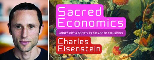 Charles Eisenstein - Sacred economy