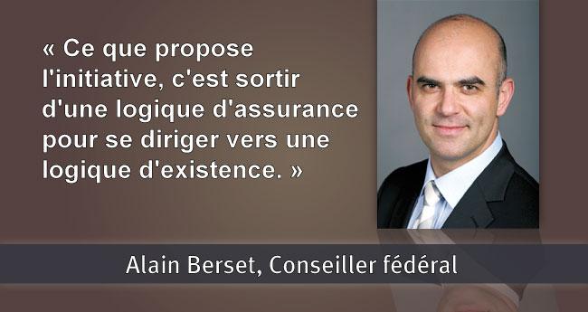 Alain Berset: Ce que proposel'initiative, c'est sortir d'une logique d'assurance pour se diriger vers une logique d'existence.